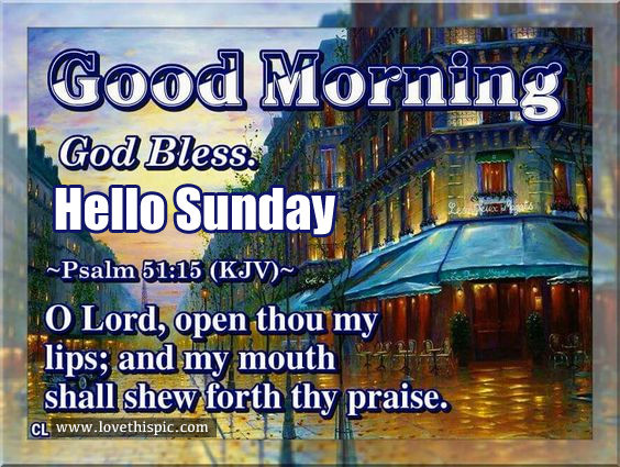 Good Morning God Bless Hello Sunday Pictures Photos
