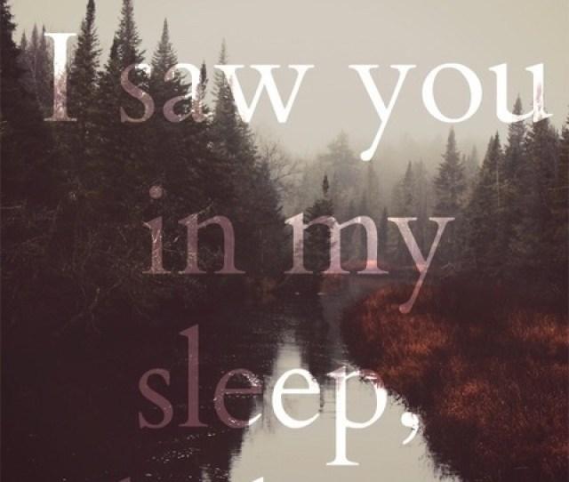 I Think I Saw You In My Sleep Darling