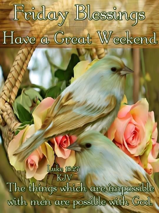 Friday Blessings Have A Great Weekend Quote Pictures