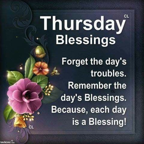 Each Day Is A Blessing Thursday Blessings Pictures