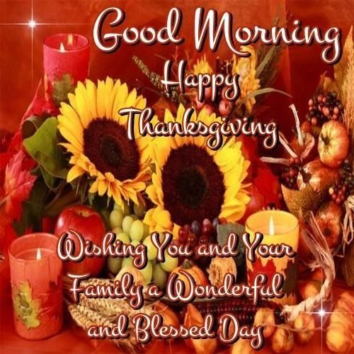 Wishes For A Good Morning And Happy Thanksgiving Pictures Photos And Images For Facebook