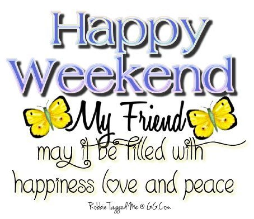 Happy Weekend My Friend Pictures, Photos, and Images for Facebook, Tumblr,  Pinterest, and Twitter