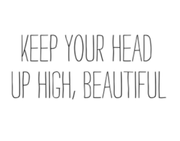Image result for keep your head up pinterest,Beautiful