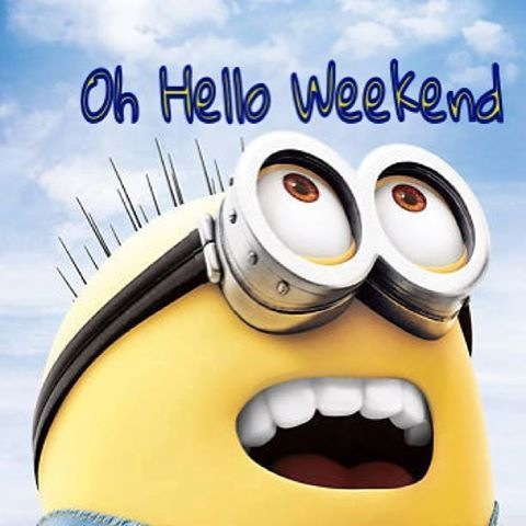Image result for weekend yay