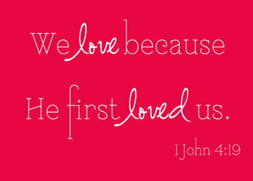 https://i2.wp.com/www.lovethispic.com/uploaded_images/61568-We-Love-Because-He-First-Loved-Us.jpg