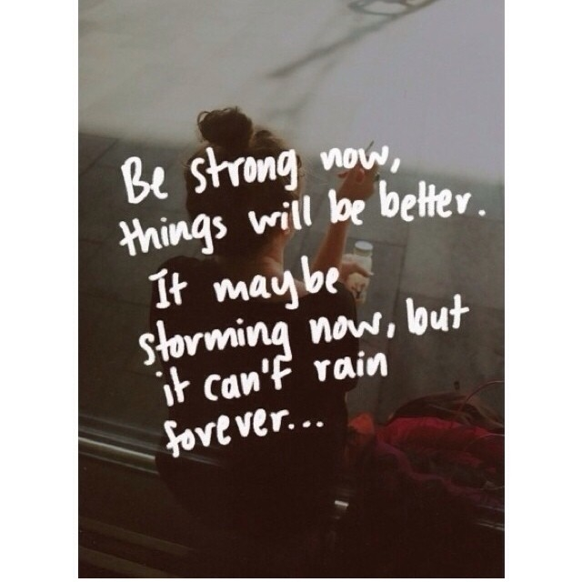 Be Strong Now Things Will Be Better Pictures Photos And