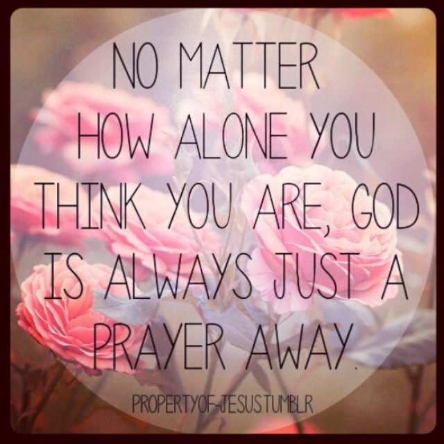 God Is Always Just A Prayers Away Pictures Photos And