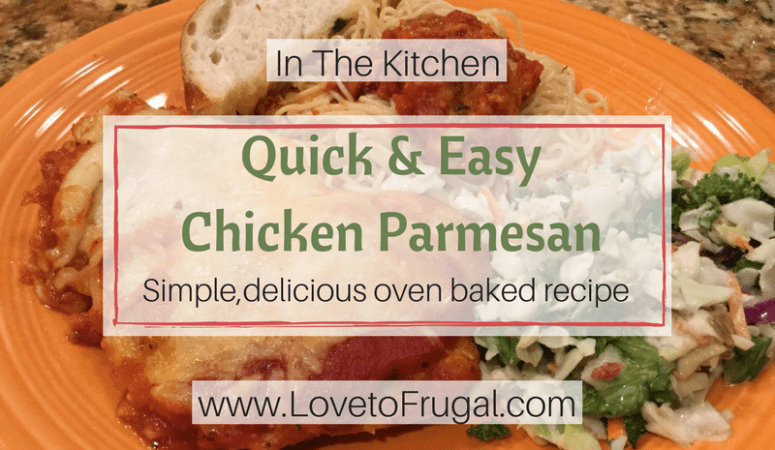 Quick And Easy Chicken Parmesan Recipe Love To Frugal