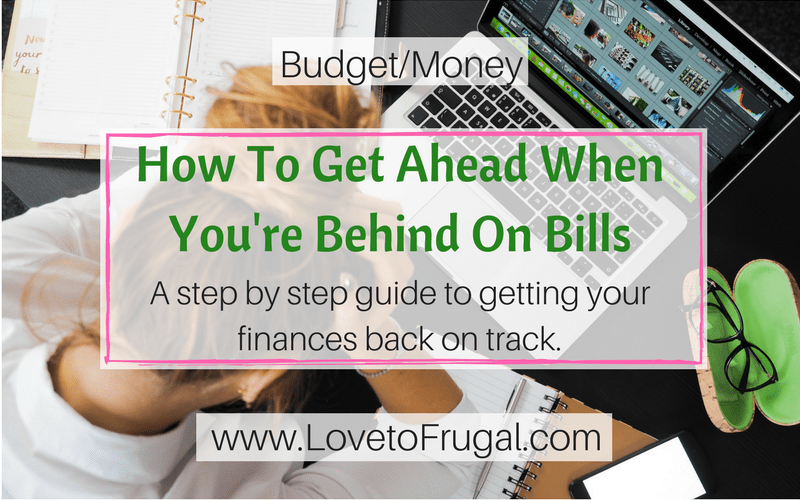 How To Get Ahead When You're Behind On Bills