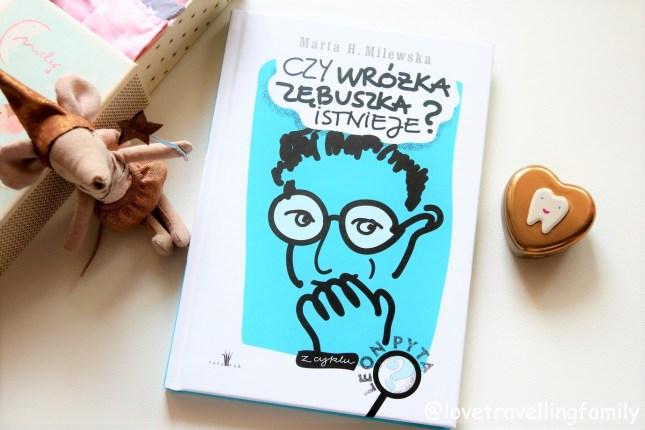 """""""Czy wróżka zębuszka istnieje Marta H. Milewska. Recenzja książki"""