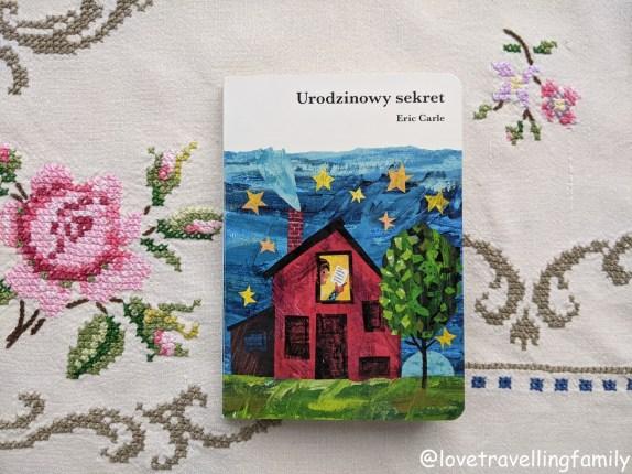 """""""Urodzinowy sekret"""" Eric Carle. Recenzja książki. Książki dla dzieci w wieku 0 -3"""
