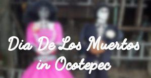 Dia de los muertos in Ocotepec