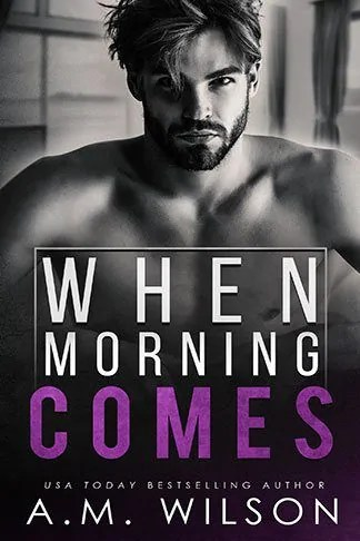 A.M. Wilson   When Morning Comes