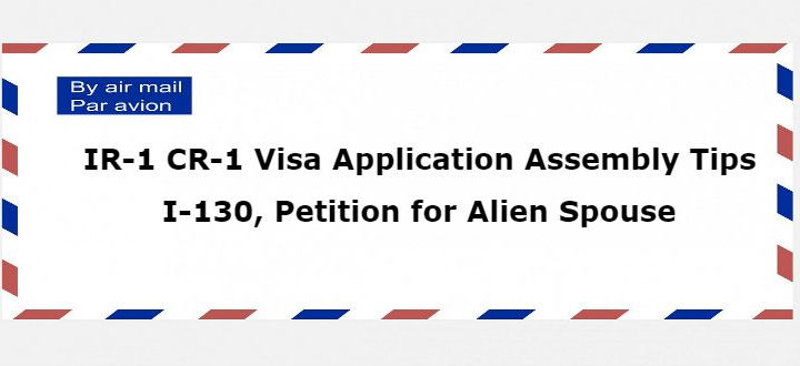 Ir 1 Cr 1 Spouse Visa Application Assembling Tips I 130 Petition