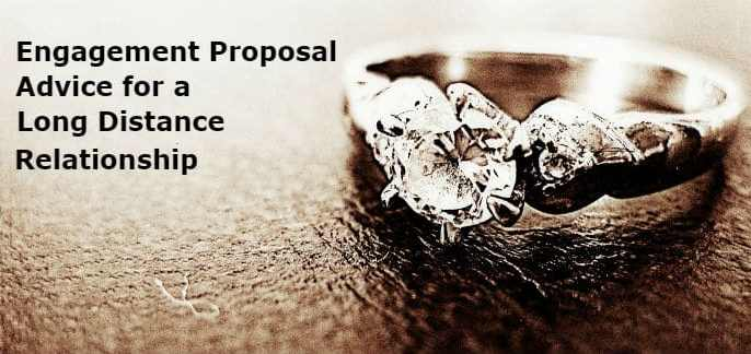 Engagement Proposal Advice For A Long Distance Relationship
