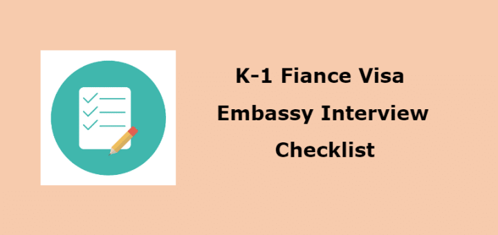 K1 Fiance Visa Embassy Interview Requirements Checklist - LoveVisaLife