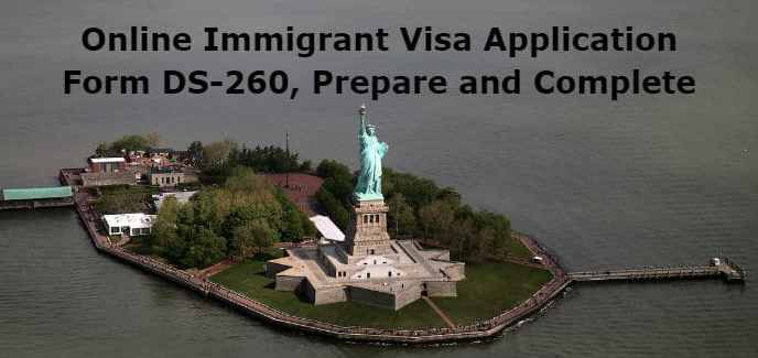 Online Immigrant Visa Application Form Ds 260 Prepare And Complete