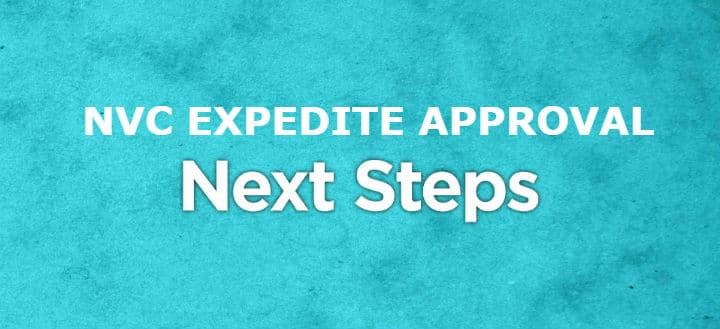 NVC Expedite Approval Next Steps - LoveVisaLife