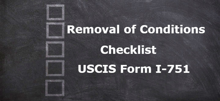 Removal Of Conditions Checklist USCIS Form I 751