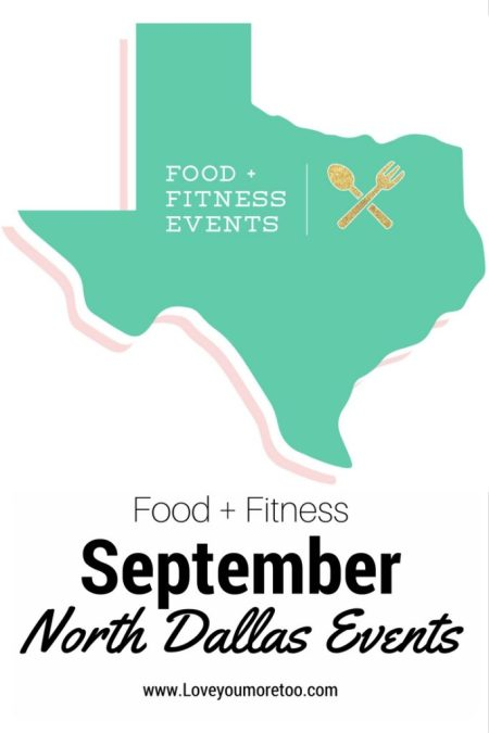 love you more too north dallas blogger plano lifestyle blogger September food and fitness events in north dallas