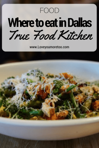 True Food Kitchen Dallas Food Blogger Love You More Too