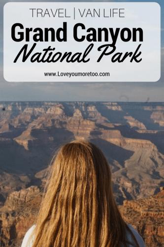 Van Life Grand Canyon National Park Travel Blog Blogger Love You More Too