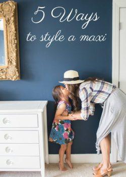 5 Ways to Style a Maxi Dress