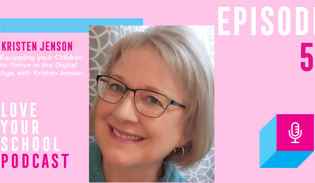 Equipping your Children to Thrive in the Digital Age with Kristen Jenson