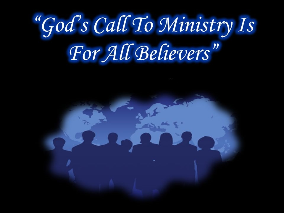 God has Called & God Is Calling - For Us To Know Him Through Ministering To The Lord