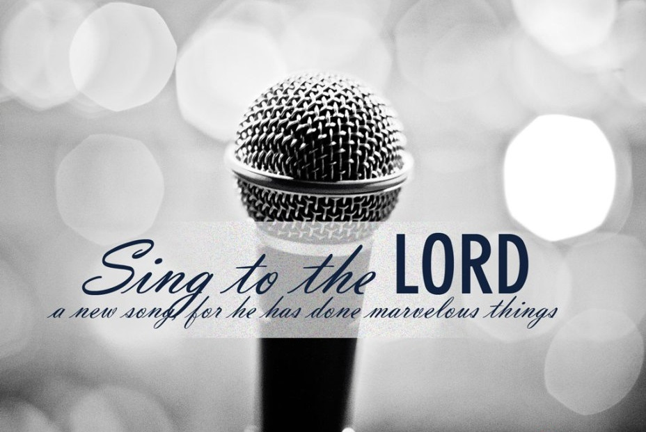 Praise The Lord In Song For He Has Done Excellent Things