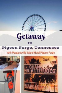 Getaway to Pigeon Forge, Tennessee