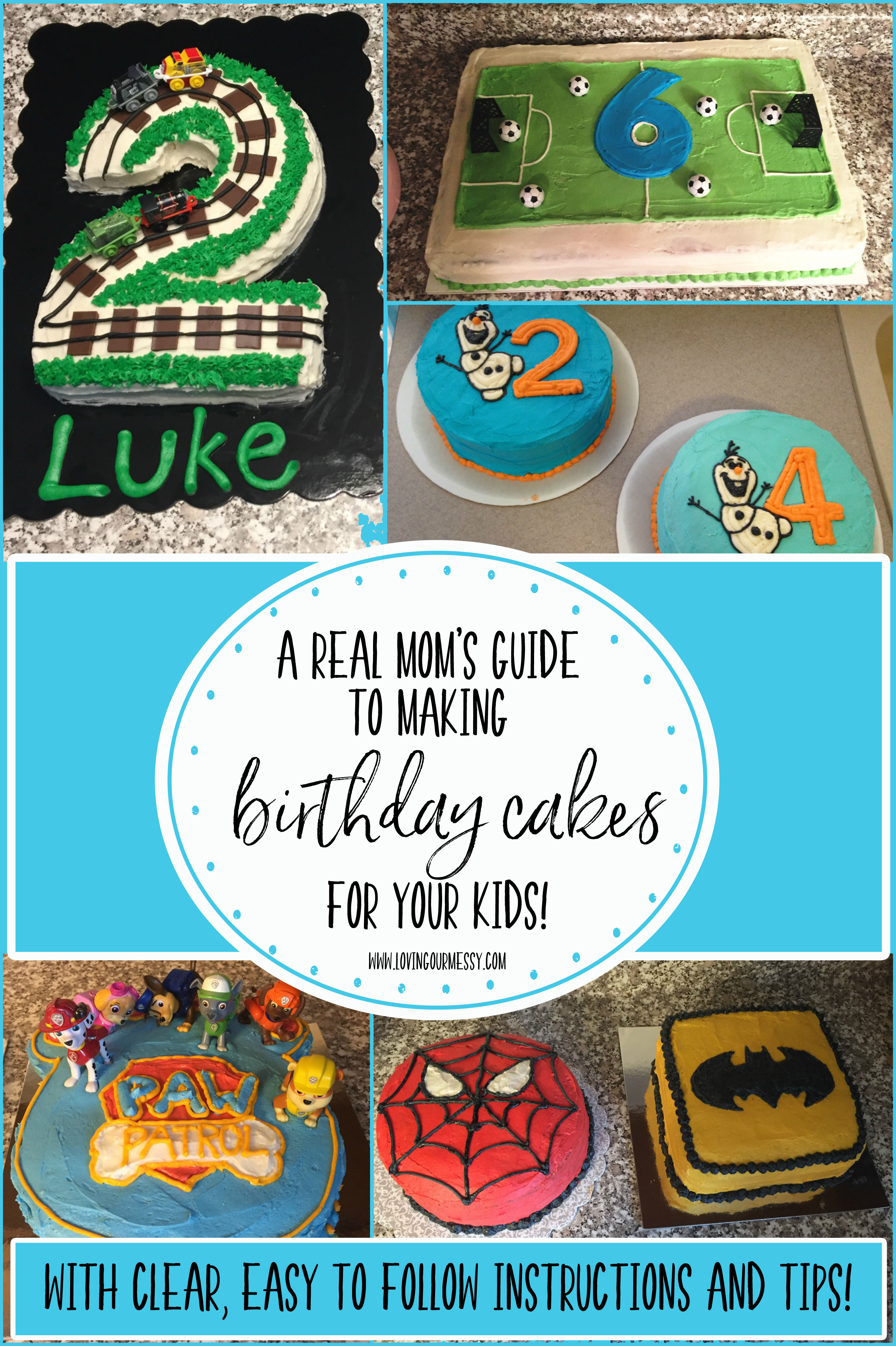 A Real Moms Guide To Making Birthday Cakes For Your Kids