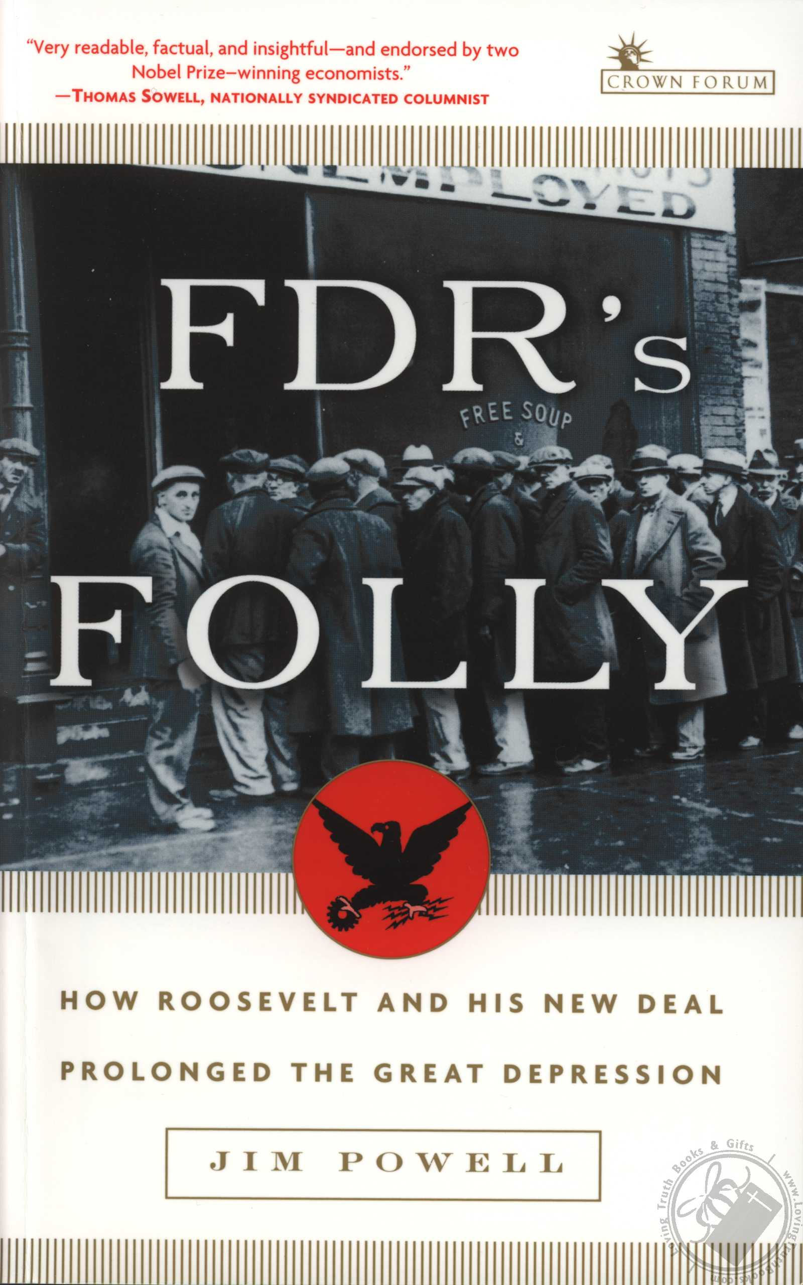 Fdr S Folly How Roosevelt And His New Deal Prolonged The