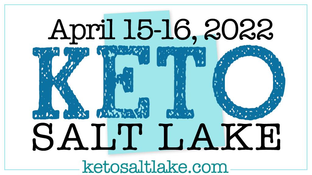 Keto Salt Lake 2022