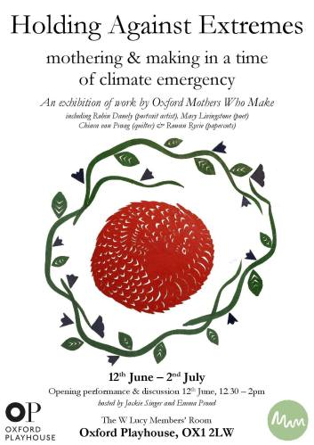 Holding Against Extremes: mothering and making in a time of climate emergency [Opening Event] @ Oxford Playhouse