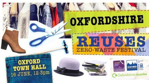Oxfordshire Reuses – Zero Waste Festival [OGW] @ Oxford Town Hall