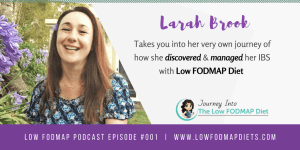 #001 How Larah discovered she had IBS and started to follow a low FODMAP diet.