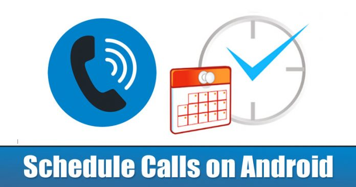 How to Schedule Calls on Android Smartphone
