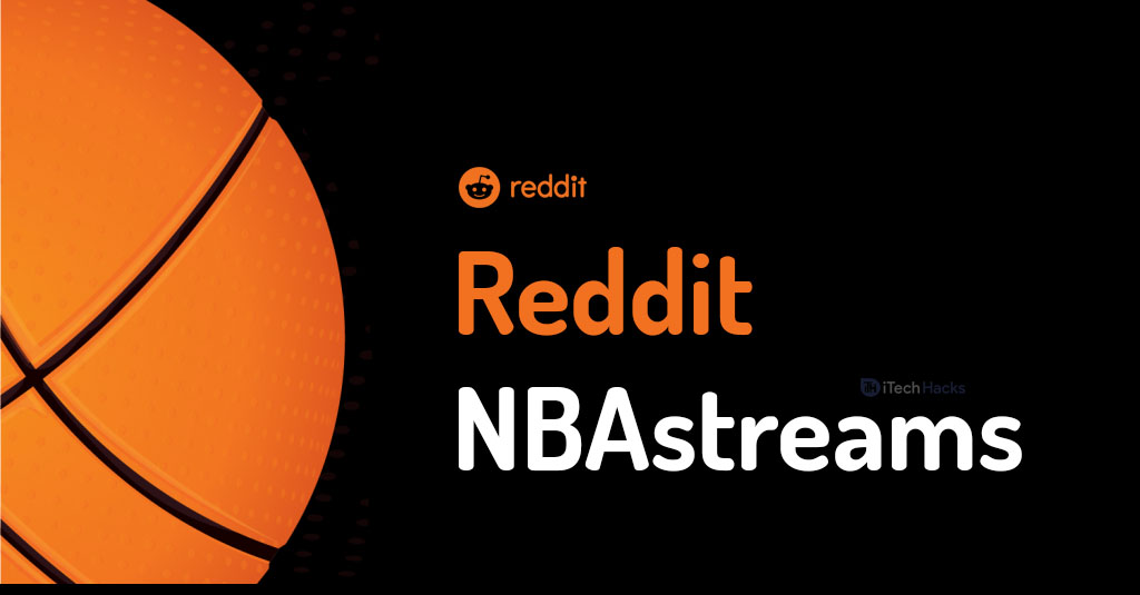 Reddit NBAstreams Banned? Here's r/Nbastreams Alternatives (2020) | No 1 Tech Blog In Nigeria