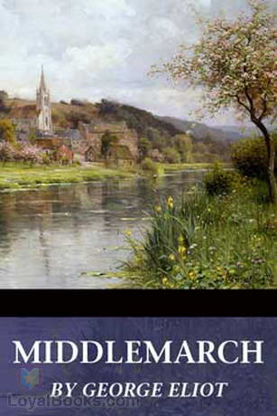 Middlemarch By George Eliot Free At Loyal Books