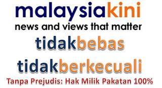 """""""Malaysiakini Tidak Bebas Tidak Berkecuali"""""""