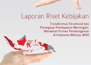 Policy Research Report: Structural Transformation and Middle-Income Trap: Examining Development Process in Indonesia toward 2030