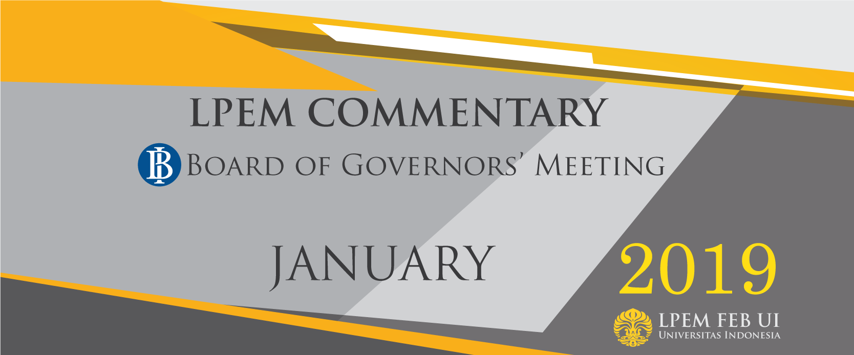 MACROECONOMIC ANALYSIS SERIES: BI Board of Governor Meeting, January 2019