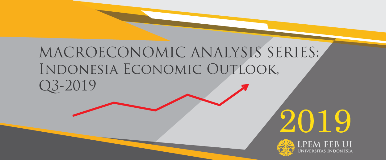 MACROECONOMIC ANALYSIS SERIES: Indonesia Economic Outlook Q3-2019