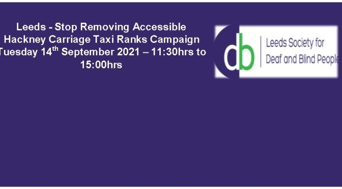 Leeds – Stop Removing Accessible Hackney Carriage Taxi Ranks