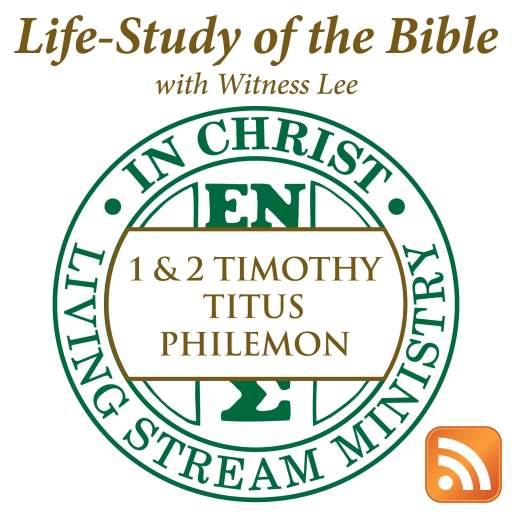 Life-Study of 1 & 2 Timothy, Titus & Philemon with Witness Lee