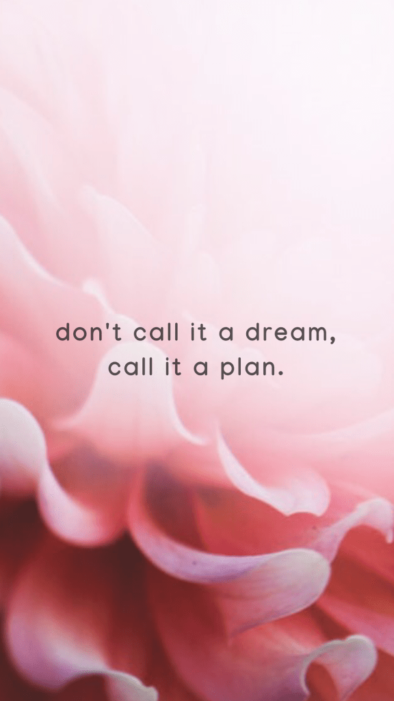 don't call it a dream, call it a plan gilrboss quote