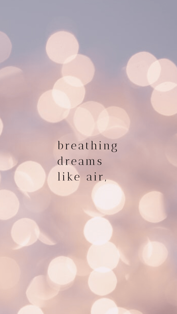breathing dreams like air quote
