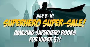 Superhero Super-Sale July 8-10