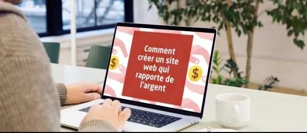 Comment créer un site web et gagner de l'argent